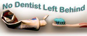 no dentist lleft behind